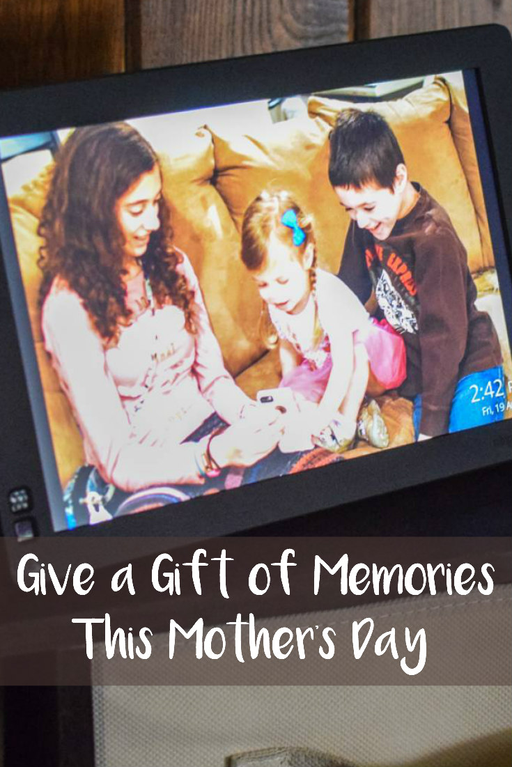 Give a Gift of Memories This Mother's Day