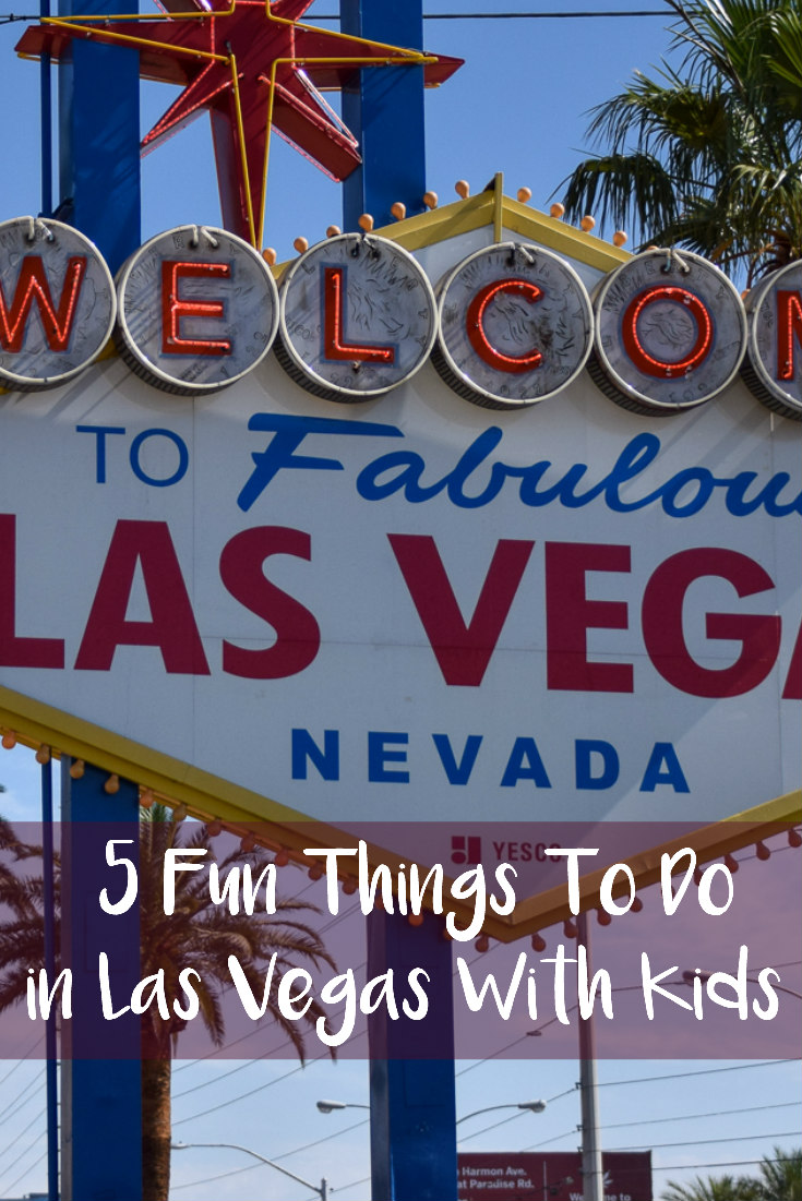 5 Fun Things To Do in Las Vegas With Kids