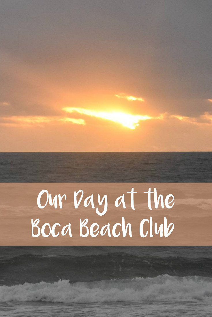 Our Day at the Boca Beach Club