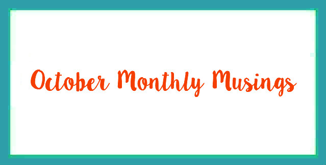 October Monthly Musings and Local Tourist Linkup